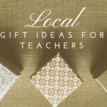 local ideas teacher thank gifts