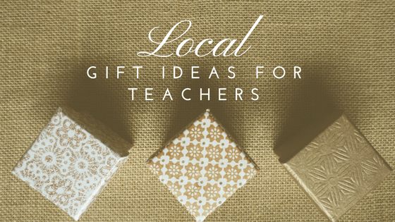 local ideas teacher thank gifts
