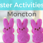 easter activities events moncton dieppe riverview