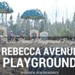 rebecca avenue playground riverview park review moncton dieppe pickle planet