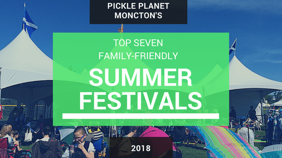pickle planet moncton summer festival events family riverview dieppe