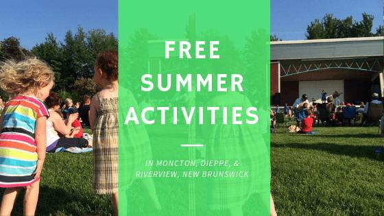 FREE SUMMER ACTIVITIES MONCTON RIVERVIEW DIEPPE