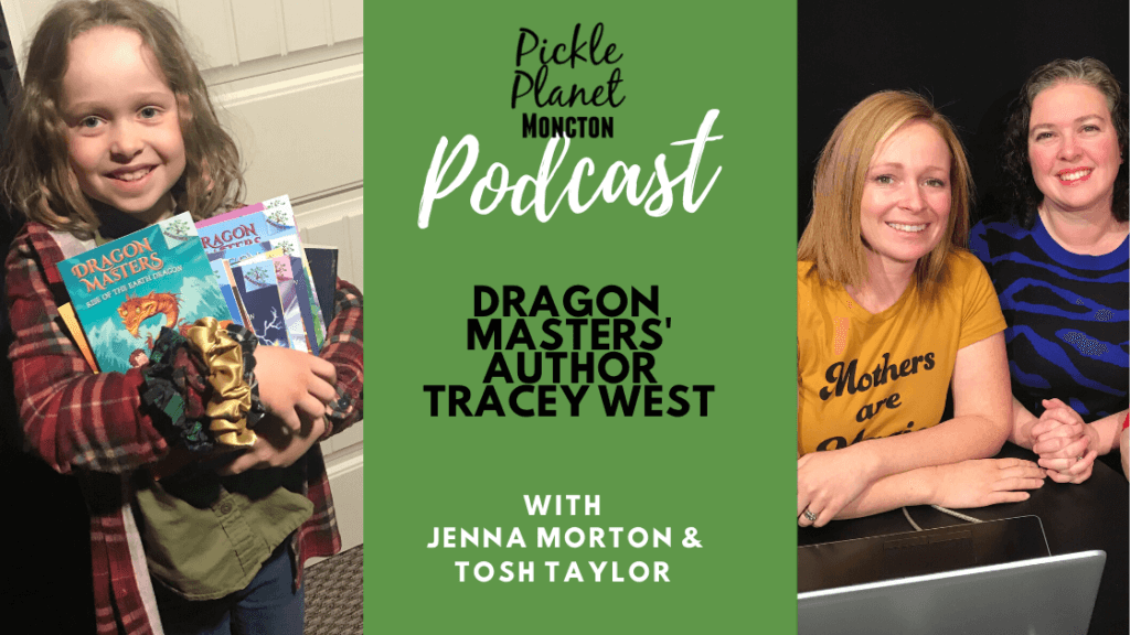 podcast moncton pickle planet parenting author tracey west dragon masters scholastic books series young readers
