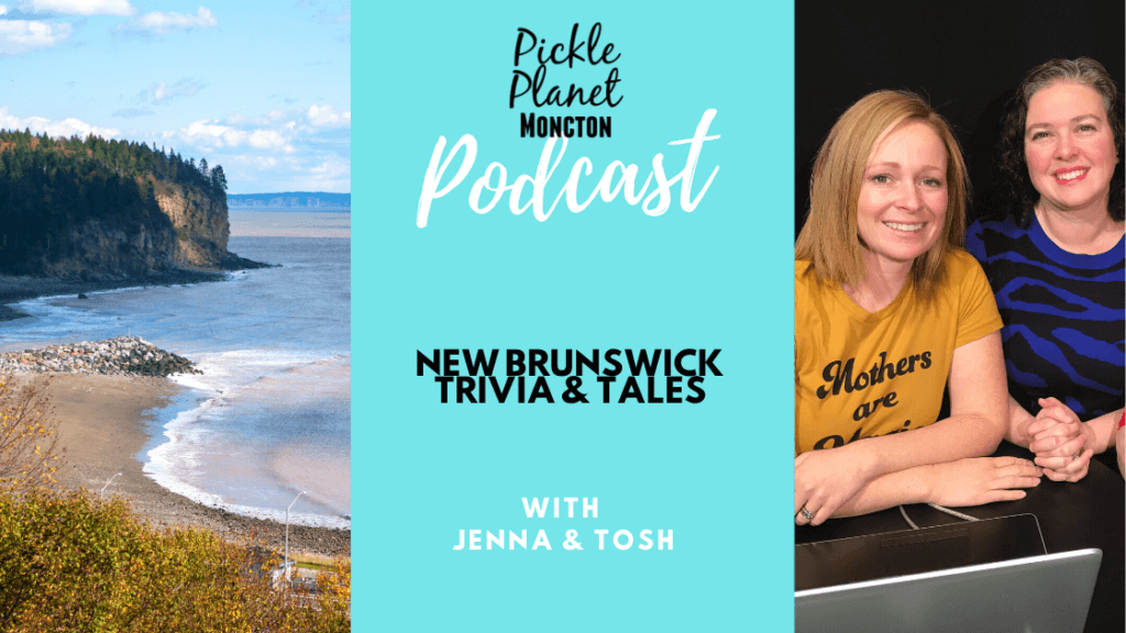 new brunswick staycation ideas vacation tourism family fun visit podcast moncton pickle planet