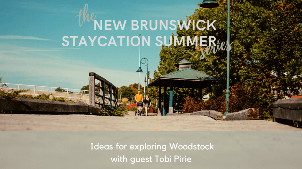 new brunswick staycation summer podcast pickle planet travel tourism ideas woodstock